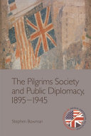 Pilgrims Society and Public Diplomacy  1895 1945