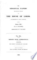 Sessional Papers Printed By Order Of The House Of Lords Or Presented By Royal Command In The Session 1840 30 40 Victori Arranged In Volumes Reports From Commissioners