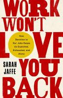 Work Won t Love You Back Book PDF
