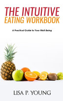 The Intuitive Eating Workbook Book PDF