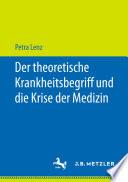 Der theoretische Krankheitsbegriff und die Krise der Medizin