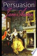 Persuasion By Jane Austen (Young Adult Fiction & Romance Novel)