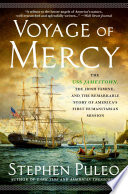 """Voyage of Mercy: The USS Jamestown, the Irish Famine, and the Remarkable Story of America's First Humanitarian Mission"" by Stephen Puleo"