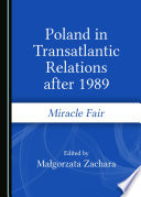 Poland In Transatlantic Relations After 1989