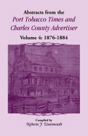 Abstracts from the Port Tobacco Times and Charles County Advertiser