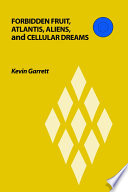 Forbidden Fruit  Atlantis  Aliens  and Cellular Dreams