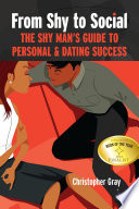 From Shy To Social  The Shy Man s Guide to Personal   Dating Success