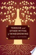 Terroir and Other Myths of Winegrowing