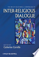 The Wiley Blackwell Companion To Inter Religious Dialogue