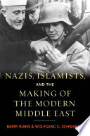 Nazis  Islamists  and the Making of the Modern Middle East Book PDF