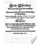 Send-Schreiben Eines guten Freunds aus dem Elsaß, An Einen guten Freund bey dem Reichs-Tag zu Regenspurg ... Wie es bey Subjugation des H. Reichs Stadt Straßburg, Als sie durch die Frantzösische Gewalt ... eingenommen worden, hergangen seye