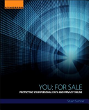 You-- for sale: protecting your personal data and privacy online