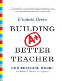 Pdf Building a Better Teacher: How Teaching Works (And How to Teach It to Everyone)
