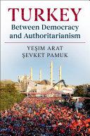 Turkey between Democracy and Authoritarianism