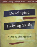 Developing Helping Skills  A Step by Step Approach Book