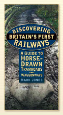 Discovering Britain s First Railways