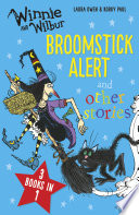 Winnie and Wilbur Broomstick Alert and other stories Book