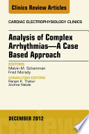 Analysis Of Complex Arrhythmias A Case Based Approach An Issue Of Cardiac Electrophysiology Clinics E Book Book