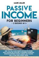 PASSIVE INCOME FOR BEGINNERS 2 Books in 1 Pdf/ePub eBook