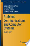 """Ambient Communications and Computer Systems: RACCCS 2017"" by Gregorio Martinez Perez, Shailesh Tiwari, Munesh C. Trivedi, Krishn K. Mishra"