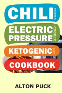 Chili Recipes   Electric Pressure Cooker Ketogenic Diet Cookbook Book PDF