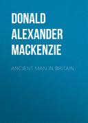 Ancient Man in Britain