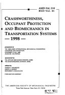 Crashworthiness  Occupant Protection and Biomechanics in Transportation Systems
