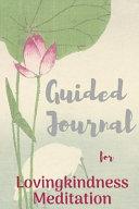 Guided Journal for Lovingkindness Meditation