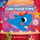 If You re Happy and You Know It  Clap Your Fins  Baby Shark and Friends  Book PDF