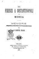 Da Firenze a Costantinopoli e Mosca memorie estratte dal portafoglio di un viaggiatore toscano da Giuseppe Tigri