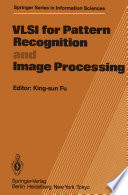 VLSI for Pattern Recognition and Image Processing
