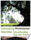 Unlocking Kickstarter Secrets: Crowdfunding Tips and Tricks