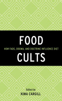 Food Cults: How Fads, Dogma, and Doctrine Influence Diet - Seite ii