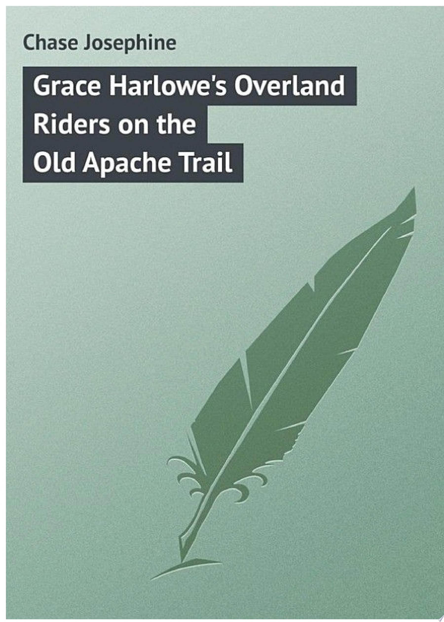 Grace Harlowe s Overland Riders on the Old Apache Trail