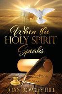 When The Holy Spirit Speaks