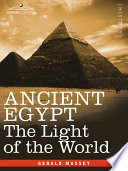 """Ancient Egypt: The Light of the World"" by Gerald Massey"