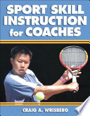 """Sport Skill Instruction for Coaches"" by Craig A. Wrisberg"