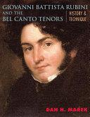 Giovanni Battista Rubini and the Bel Canto Tenors
