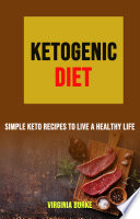 Ketogenic Diet  Simple Keto Recipes to Live a Healthy Life