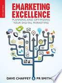 """Emarketing Excellence: Planning and Optimizing your Digital Marketing"" by Dave Chaffey, PR Smith"