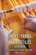 Fibers  Yarns  And Textiles Guidebook