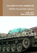 THE COMPLETE NICK ARMBRISTER POETRY COLLECTION Volume 1 1996   2013