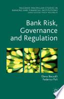 Bank Risk, Governance and Regulation