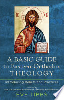 A Basic Guide to Eastern Orthodox Theology