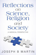 Reflections on Science  Religion and Society  A Medical Perspective