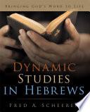 Dynamic Studies In Hebrews