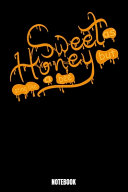 Sweet As Honey But Sting Like A Bee Notebook Book