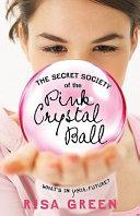 The Secret Society of the Pink Crystal Ball Pdf/ePub eBook