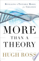 """""""More Than a Theory (Reasons to Believe): Revealing a Testable Model for Creation"""" by Hugh Ross"""