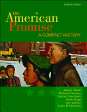 The American Promise  A Compact History  Combined Version  Volumes I   II  Book